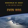 Even Weg - Boudewijn de Groot & The Dutch Eagles
