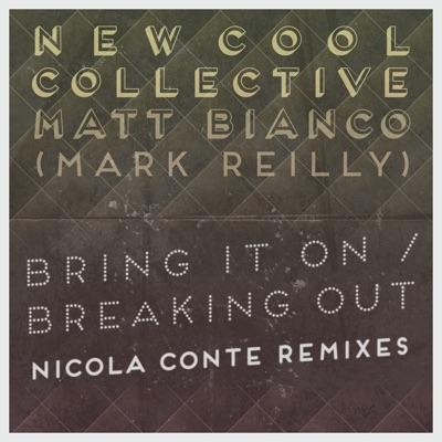 Bring It on / Breaking out (Nicola Conte Remixes) - Single - Matt Bianco