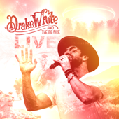Drake White and the Big Fire (Live) - EP