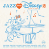 Jazz Loves Disney 2 - A Kind of Magic - Various Artists