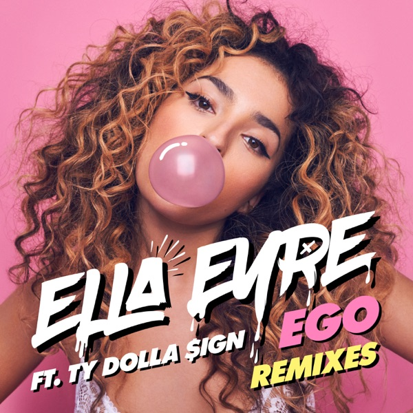 Ego (feat. Ty Dolla $ign) [Remixes] - Single
