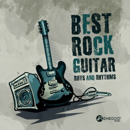 ‎Best Rock Guitar Riffs and Rhythms by Various Artists