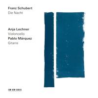Anja Lechner & Pablo Márquez - Schubert: Die Nacht artwork