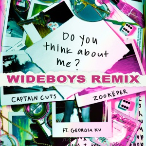 Do You Think About Me (Wideboys Remix) [feat. Georgia Ku] - Single Mp3 Download