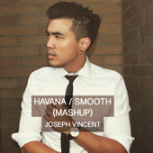 Havana / Smooth (Mashup) - Joseph Vincent