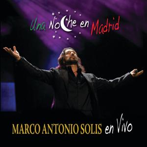 Marco Antonio Solís - Una Noche en Madrid (Live)