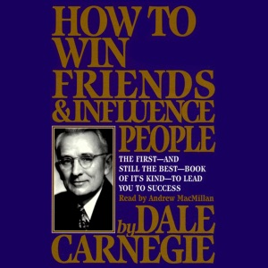 How To Win Friends And Influence People (Unabridged) - Dale Carnegie audiobook, mp3