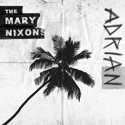 Adrian - The Mary Nixons song