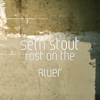 Lost on the River - Seth Stout