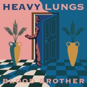 Heavy Lungs - Blood Brother