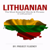 Project Fluency - Lithuanian: Learn Lithuanian in a Week! The Most Essential Words & Phrases in Lithuanian!: The Ultimate Phrasebook for Lithuanian language Beginners  (Lithuania, Travel Lithuania, Travel Baltic) (Unabridged) artwork