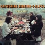 Catherine Ribeiro + Alpes - Âme debout