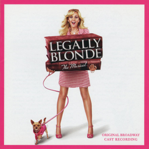 Legally Blonde the Musical (Original Broadway Cast Recording) - Various Artists