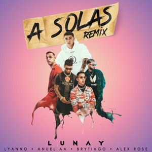 A Solas (feat. Brytiago & Alex Rose) [Remix] - Single Mp3 Download