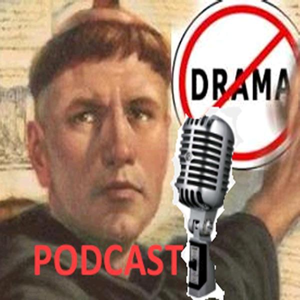NO DRAMA Podcast - Episode 18: Romans 13 – Lutheran Stuff