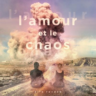 Alfa Rococo– L'amour et le chaos