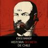 Jorge Baradit - Historia secreta de Chile [Secret History of Chile] (Unabridged) artwork