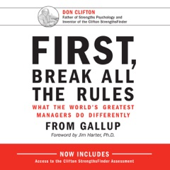 First, Break All the Rules: What the World's Greatest Managers Do Differently (Unabridged)