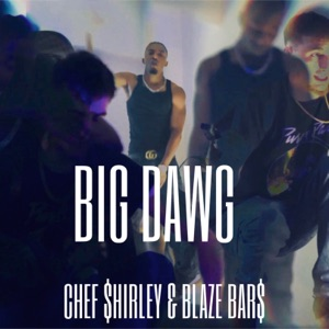 Blaze Bars & Chef Shirley - Big Dawg