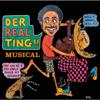 Der Real Ting Musical!! (Original Cast Recording) - The Cast of Der Real Ting Musical!!