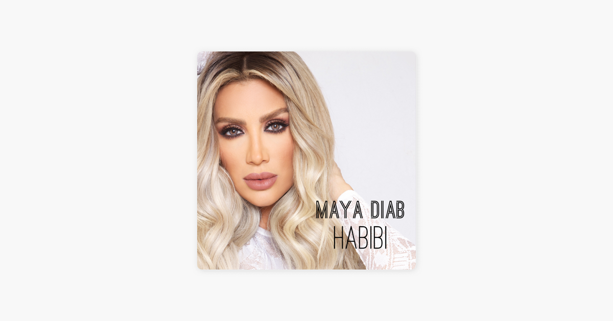 Habibi - Single by Maya Diab
