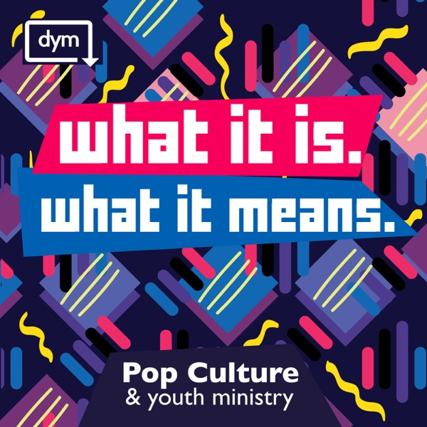 Pop Culture & Youth Ministry: What it is and what it means – Podcast