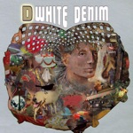 White Denim - Is and Is and Is