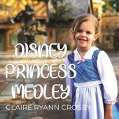Disney Princess Medley-Claire Ryann Crosby