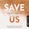 Save Us: Maxton Hall 3 - Mona Kasten