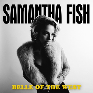 Belle of the West – Samantha Fish