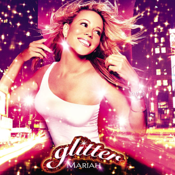Mariah Carey Glitter (Soundtrack from the Motion Picture) - Mariah Carey song lyrics