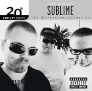 20th Century Masters - The Millennium Collection: The Best of Sublime - Sublime - Sublime