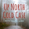 Up North Cold Case