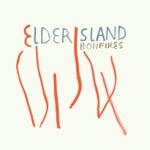 Elder Island - Bonfires
