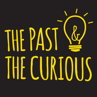 Podcast cover art for The Past and The Curious