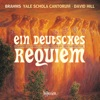 Brahms: Ein deutsches Requiem (Chamber Ensemble Orchestration), Yale Schola Cantorum & David Hill