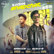 Kudiye Snapchat Waaliye (feat. Sukh-E) - Ranvir - Ranvir