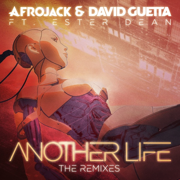 Another Life (feat. Ester Dean) [The Remixes] - EP