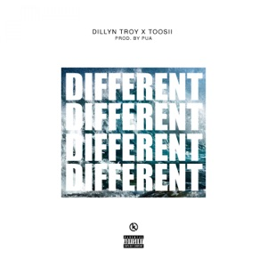 Dillyn Troy - Different feat. Pua & Toosii