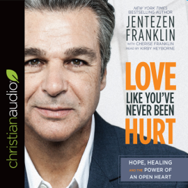 Love Like You've Never Been Hurt: Hope, Healing and the Power of an Open Heart (Unabridged) audiobook