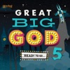 Great Big God 5: Ready to Go