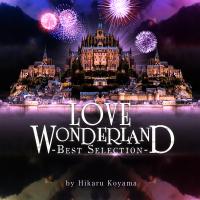 LOVE WONDERLAND -BEST SELECTION- by Hikaru Koyama