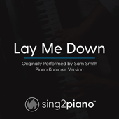 [Download] Lay Me Down (Originally Performed by Sam Smith) [Piano Karaoke Version] MP3