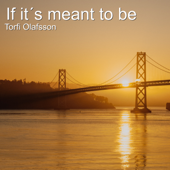 If It's Meant to Be