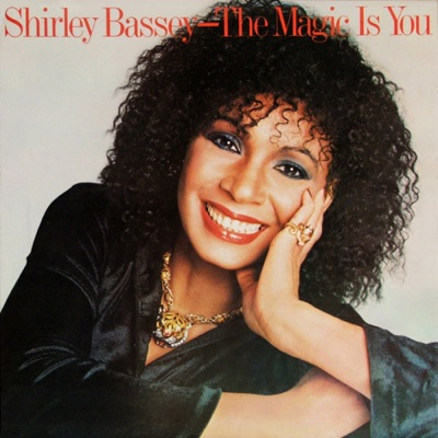 The Magic Is You - Shirley Bassey