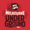 Onelove Presents: Melbourne Underground
