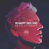 Robert DeLong - Revolutionary