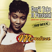 Don't Take It Personal (Just One of Dem Days) [Mainstream Mix] - Monica