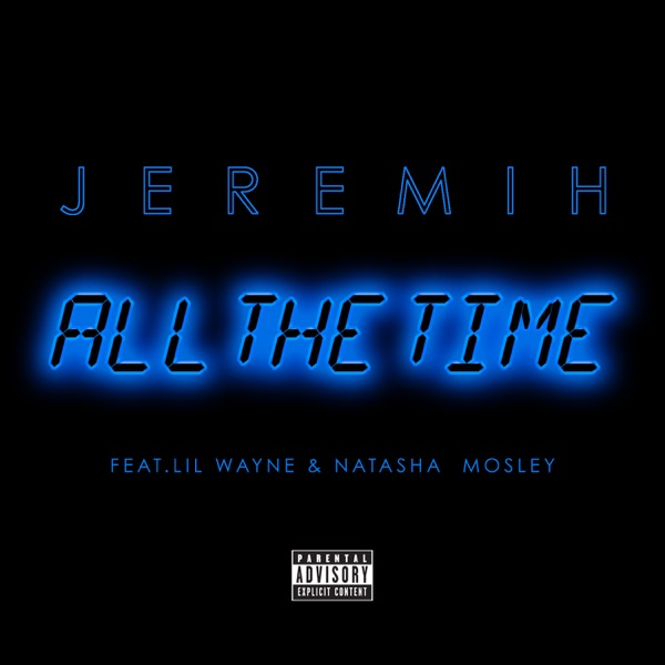 All the Time (feat. Lil Wayne & Natasha Mosley) - Single
