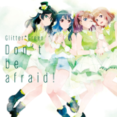 Don't be afraid! - Glitter*Green